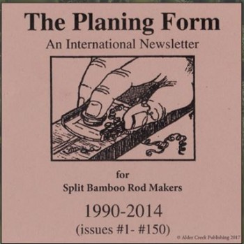 Image for The Planing Form An International Newsletter for Split Bamboo Rod Makers 1990-2014