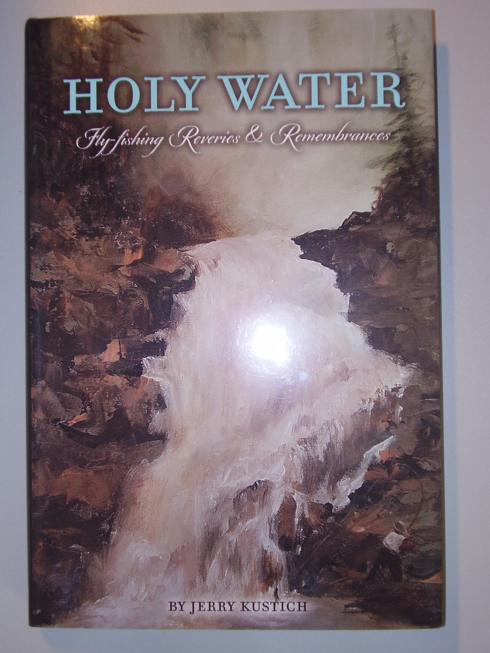 Image for HOLY WATER: Fly-fishing Reveries & Remembrances
